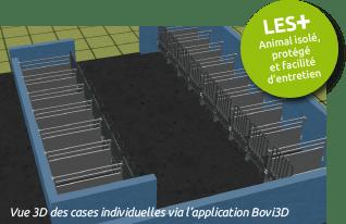 Il a été inventé et conçu en collaboration avec des spécialistes en bâtiment d'élevage pour assurer la bonne santé des veaux. Vue 3D des cases individuelles via Bovi3D
